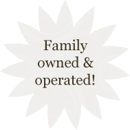 Family owned and operated.
